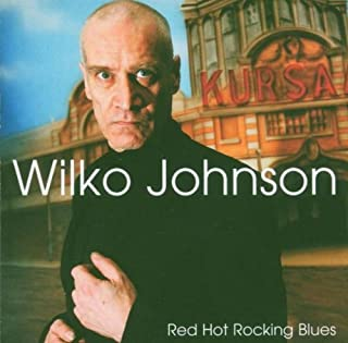 Red Hot Rocking Blues by WILKO JOHNSON (2005-06-21)