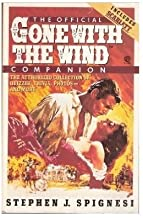 The Official Gone With the Wind Companion : The Authorized Collection of Quizzes, Trivia, Photos--and More. [Gone With the...