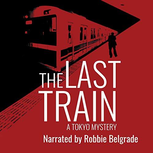 The Last Train Audiobook By Michael Pronko cover art