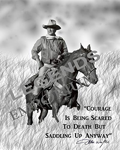 John Wayne CHISUM Autographed Photo Copy Quote: Courage is Being Scared to Death BUT Saddling UP Anyway JW-50B
