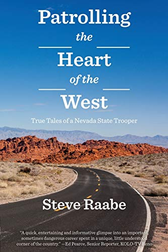 Patrolling the Heart of the West: True Tales of a Nevada State Trooper