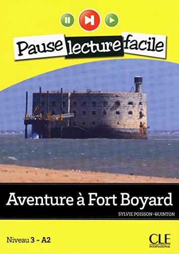 Aventure a Fort Boyard. Con CD Audio (Pause lecture facile)