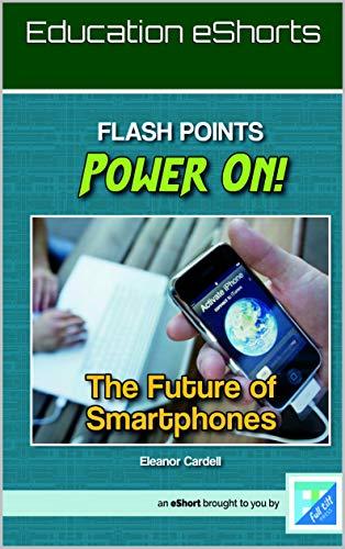 The Future of Smartphones (Education eShorts) (English Edition)