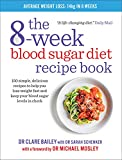 The 8-Week Blood Sugar Diet Recipe Book: Simple delicious meals for fast, healthy