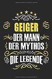 Geiger Der Mann Der Mythos Die Legende: Notizbuch, Geschenk Buch mit 110 linierten Seiten