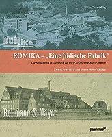 Eine Juedische Fabrik: Die Schuhfabriken ROMIKA in Gusterath-Tal sowie Rollmann & Meyer in Koeln