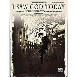I Saw God Today - Paroles et musique de Monty Criswell, Wade Kirby et Rodney Clawson / enregistrées par George Strait