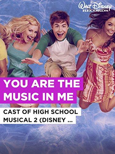 "You Are The Music In Me im Stil von \""Cast of High School Musical 2 (Disney Original)\"""