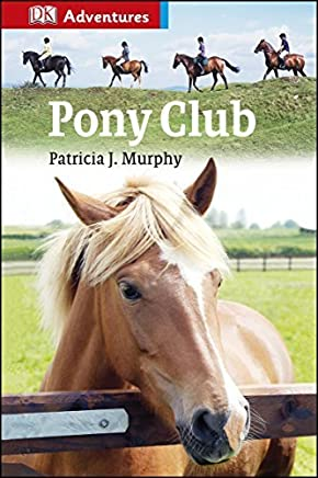 Pony Club (Dk Reads Level 3 Confident) by Patricia J Murphy (2014-01-16)