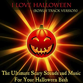The Ultimate Scary Sounds and Music for Your Halloween Party (Bonus Tracks Version)
