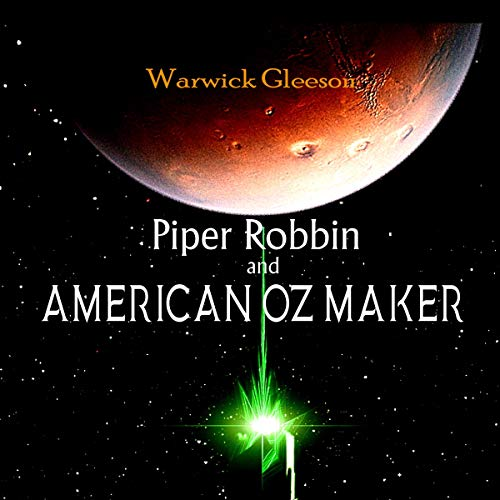 Piper Robbin and the American Oz Maker Audiobook By Warwick Gleeson cover art