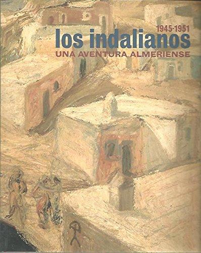 LOS INDALIANOS, UNA AVENTURA ALMERIENSE. 1945-1951. 22 DE JUNIO-21 DE AGOSTO DE 2005. ROQUETAS DE MAR.