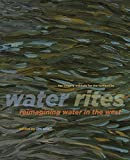Water Rites: Reimagining Water in the West (Calgary Institute for the Humanities)