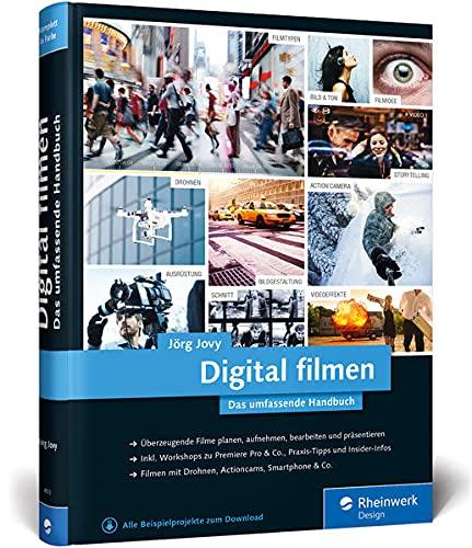 Digital filmen: Das umfassende Handbuch:...