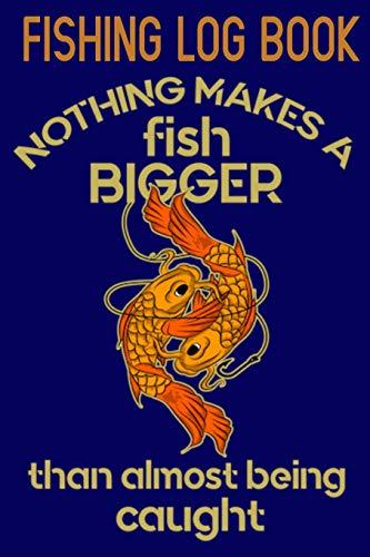 Fishing Log: Every tackle box needs this Fishing Log Book
