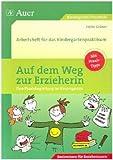 Auf dem Weg zur Erzieherin: Arbeitsheft für das Kindergartenpraktikum (Kindergarten)