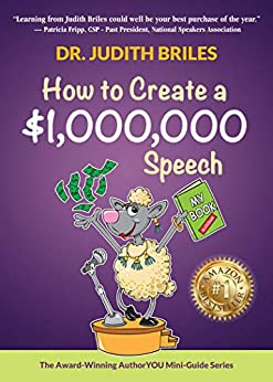 How to Create a $1,000,000 Speech (AuthorYOU Mini-Guide Series) by [Judith Briles]