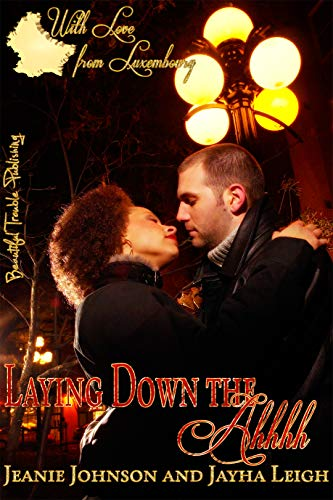 Laying Down the Ahhhh! (Luxembourg Book 1)