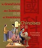 Le grand livre des sciences et inventions chinoises