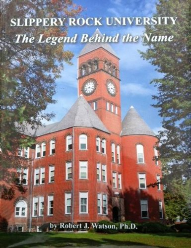 Slippery Rock University The Legend Behind the Name
