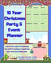 10 Year Christmas Party & Event Planner: Lots of note space for planning the perfect holiday or organizing your home decorating plan! Cute design of snowman, reindeer, snowflakes, sweaters, & bulbs