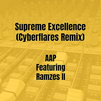 Supreme Excellence (Cyberflares Remix)