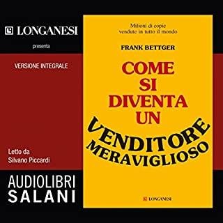 Come si diventa un venditore meraviglioso                   Di:                                                                                                                                 Frank Bettger                               Letto da:                                                                                                                                 Silvano Piccardi                      Durata:  5 ore e 6 min     180 recensioni     Totali 4,7