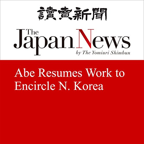 Abe Resumes Work to Encircle N. Korea | The Japan News