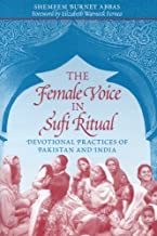 The Female Voice in Sufi Ritual: Devotional Practices of Pakistan and India: Devotional Practices in Pakistan and India