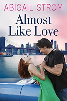 Almost Like Love by [Abigail Strom]