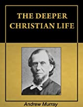 The Deeper Christian Life [Illustrated] [Annotated]