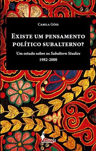 Existe um pensamento político subalterno?: um Estudo Sobre os Subaltern Studies (1982-2000)