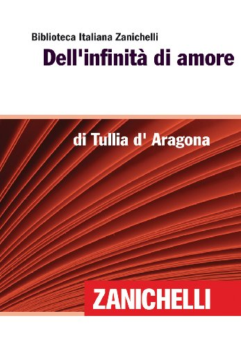 Dell'infinità di amore (Biblioteca Italiana Zanichelli)