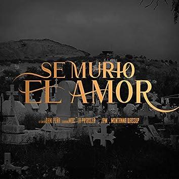 Se Murio el Amor (feat. Jpm & Montanna Wassup)
