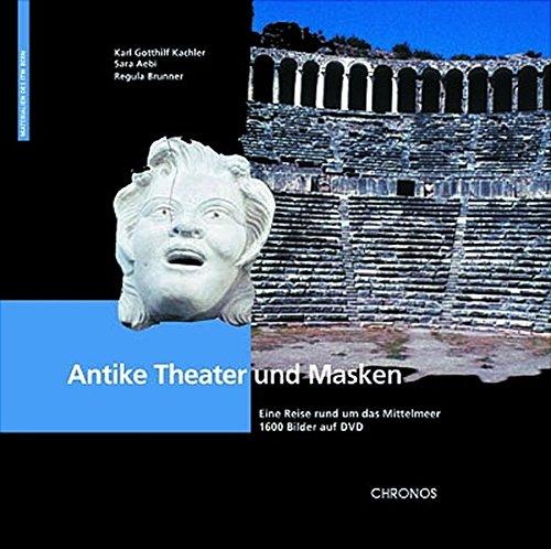 Antike Theater und Masken: Eine Reise rund um das Mittelmeer: Eine Reise rund um das Mittelmeer. 1400 Bilder auf DVD (Materialien des ITW Bern)