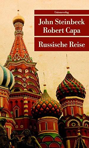 Russische Reise: Mit 69 Fotografien von Robert Capa. Reisebericht (Unionsverlag Taschenbücher)