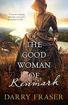 The Good Woman of Renmark by [Darry Fraser]
