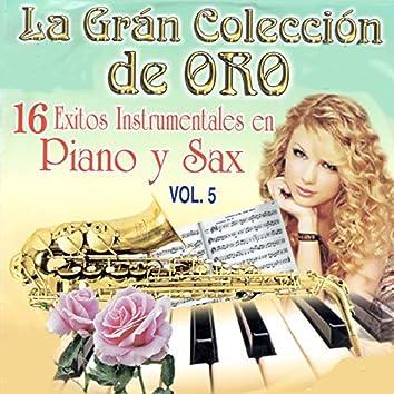 La Gran Coleccion de Oro - 16 Exitos Instrumentales en Piano y Sax, Vol. 5