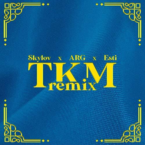 TKM (feat. ARG & Esti)