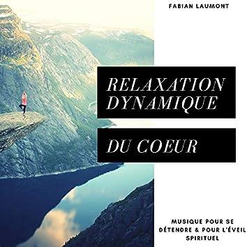 Relaxation dynamique du coeur (Musique pour se détendre & pour l'éveil spirituel)