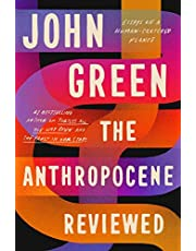 Anthropocene Reviewed: Essays on a Human-Centered Planet