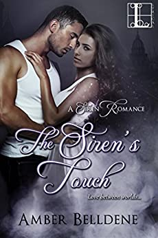 The Siren's Touch (A Siren Romance Book 1) by [Amber Belldene]
