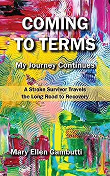 Coming to Terms: My Journey Continues by [Mary Ellen Gambutti]