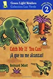 ¡A que no me alcanzas!/Catch Me If You Can! (Green Light Readers Level 2) (Spanish and English Edition)