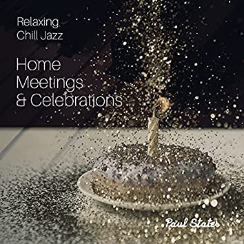 Relaxing Chill Jazz: Home Meetings & Celebrations