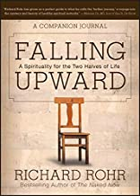Falling Upward: A Spirituality for the Two Halves of Life: A Companion Journal