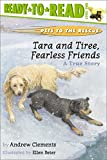 Tara and Tiree, Fearless Friends (Pets to the Rescue)