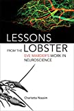 Lessons from the Lobster: Eve Marder's Work in Neuroscience (The MIT Press)