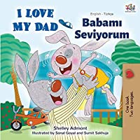 I Love My Dad (English Turkish Bilingual Book) (English Turkish Bilingual Collection)