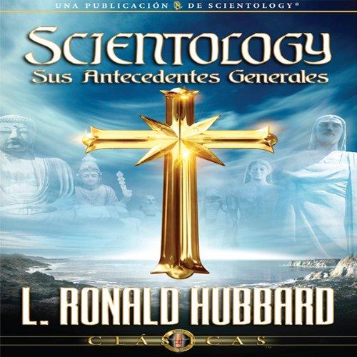 Scientology: Sus Antecedentes Generales [Scientology: Its General Background, Spanish Castilian Edition] cover art
